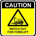 Caution, Watch out for forklift sign